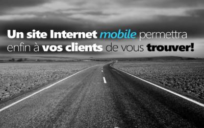 Un site Internet mobile permettra à vos clients de vous trouver