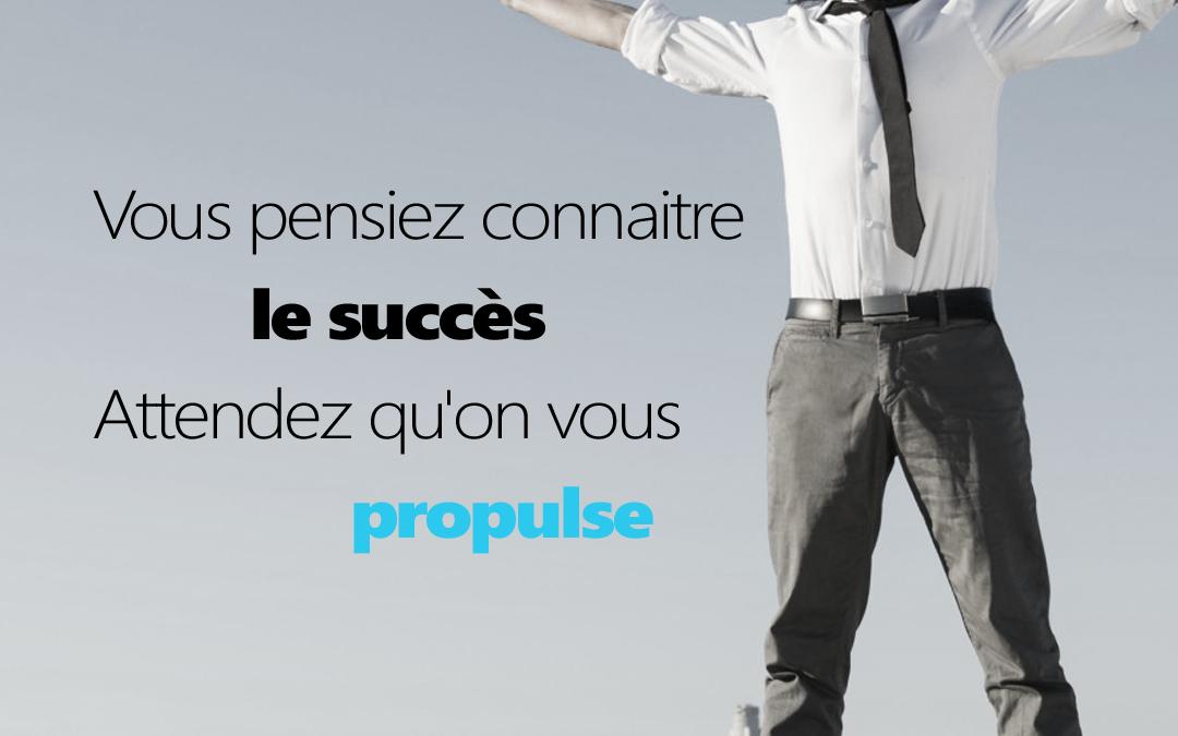 Vous pensiez connaitre le succès?