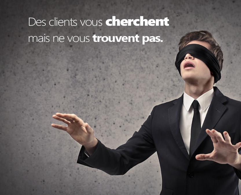Des clients vous cherchent mais ne vous trouvent pas, appelez-nous!!